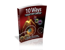 Free MRR eBook – 10 Ways To Fight Off Cancer