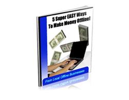 Free PLR eBook – 5 Super Easy Ways to Make Money Offline!