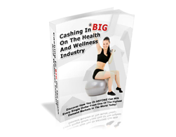 Free PLR eBook – Cashing in Big on the Health and Wellness Industry