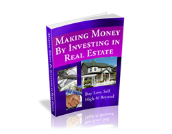 Making Money by Investing in Real Estate