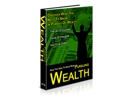 Free PLR eBook – What You Need to Know When Pursuing Wealth